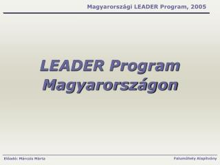 LEADER Program Magyarorsz�gon