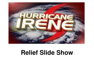 Relief Slide Show