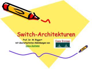 Switch-Architekturen