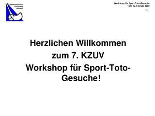 Herzlichen Willkommen zum 7. KZUV Workshop für Sport-Toto-Gesuche!