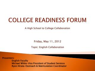 COLLEGE READINESS FORUM A High School to College Collaboration