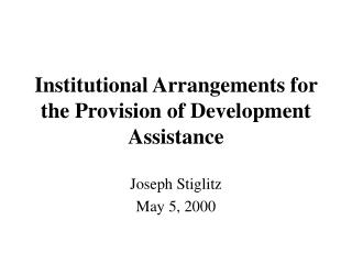 Institutional Arrangements for the Provision of Development Assistance