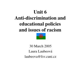 Unit  6 Anti-discrimination and educational policies  and issues of racism