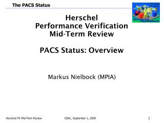 Herschel Performance Verification Mid - Term Review PACS Status: Overview