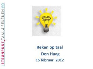 Reken op taal  Den Haag 15 februari 2012