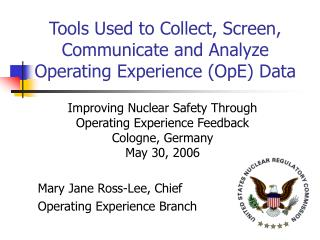 Tools Used to Collect, Screen, Communicate and Analyze Operating Experience (OpE) Data