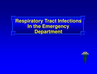 Respiratory Tract Infections                                  In the Emergency Department