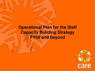 Operational Plan for the Staff Capacity Building Strategy  FY08 and beyond