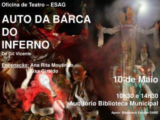 Oficina de Teatro � ESAG AUTO DA BARCA  DO  INFERNO De Gil Vicente Encena��o:  Ana Rita Moutinho