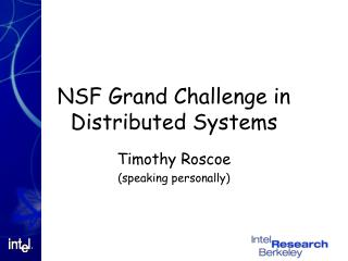 NSF Grand Challenge in Distributed Systems