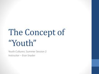 """The Concept of """"Youth"""""""