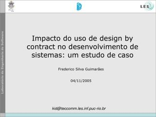 Impacto do uso de design by contract no desenvolvimento de sistemas: um estudo de caso