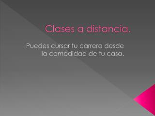 Clases a distancia.