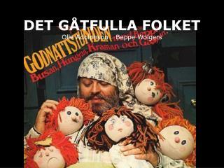 DET G TFULLA FOLKET  Olle Adolphson   Beppe Wolgers
