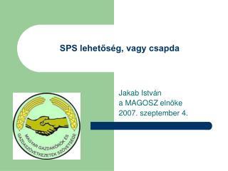 SPS lehetőség, vagy csapda