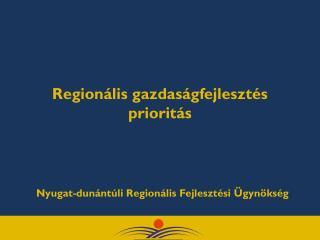Regionális gazdaságfejlesztés prioritás