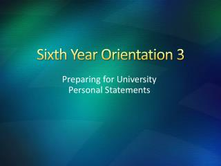 Sixth Year Orientation 3