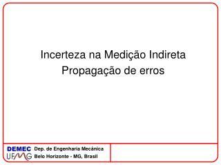 Incerteza na Medição Indireta Propagação de erros
