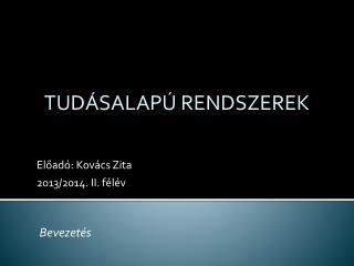 Előadó : Kovács Zita 2013/2014.  II.  félév