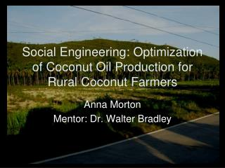 Social Engineering: Optimization of Coconut Oil Production for Rural Coconut Farmers
