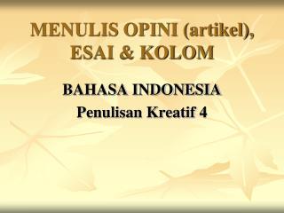 MENULIS OPINI (artikel), ESAI & KOLOM