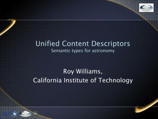 Unified Content Descriptors Semantic types for astronomy