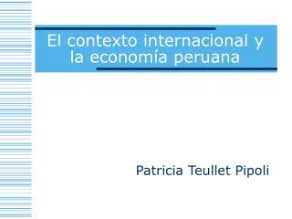 El contexto internacional y la economía peruana