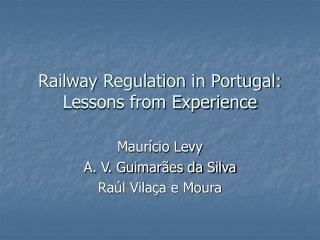 Railway Regulation in Portugal: Lessons from Experience