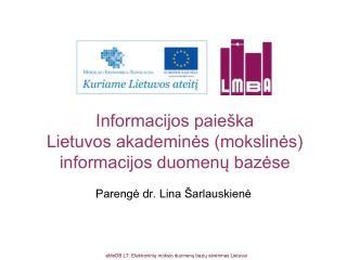 Informacijos paieška  Lietuvos akademinės (mokslinės) informacijos duomenų bazėse