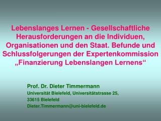 Prof. Dr. Dieter Timmermann Universität Bielefeld,  Universitätstrasse 25,  33615 Bielefeld
