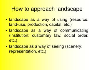 How to approach landscape
