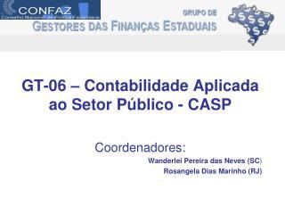 GT-06 – Contabilidade Aplicada ao Setor Público - CASP Coordenadores: