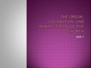 The Origin, Foundation, and Manifestation of the Church