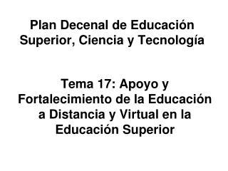 Plan Decenal de Educación Superior, Ciencia y Tecnología