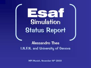 Esaf Simulation Status Report