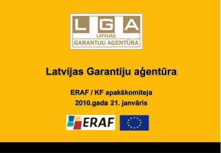 Latvijas Garantiju aģentūra ERAF / KF apakškomiteja 20 10.gada 21. janvāris