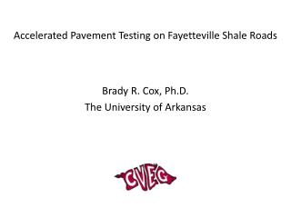 Accelerated Pavement Testing on Fayetteville Shale Roads
