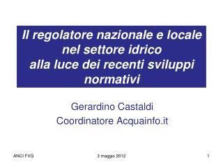 Il regolatore nazionale e locale nel settore idrico alla luce dei recenti sviluppi normativi