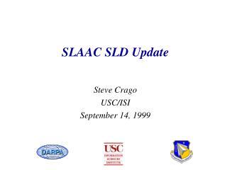 SLAAC SLD Update