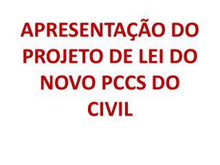 APRESENTAÇÃO DO PROJETO DE LEI DO NOVO PCCS DO CIVIL