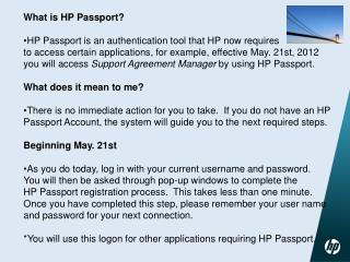 What is HP Passport?  HP Passport is an authentication tool that HP now requires