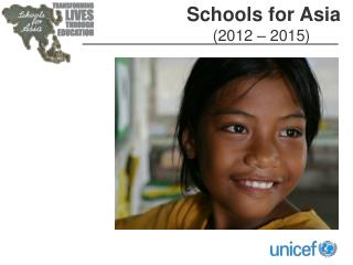 Schools for Asia (2012 – 2015)