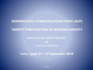 AERONAUTICAL COMMUNICATIONS PANEL (ACP) TWENTY THIRD MEETING OF WORKING GROUP F