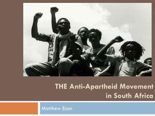 THE Anti-Apartheid Movement  in South Africa