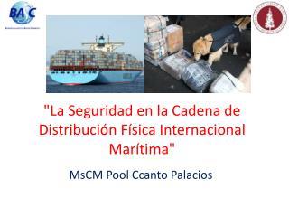 """""""La Seguridad en la Cadena de Distribución Física Internacional Marítima"""""""
