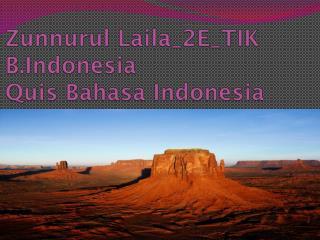 Zunnurul  Laila_2E_TIK B.Indonesia Quis Bahasa  Indonesia