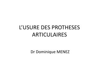 L'USURE DES PROTHESES ARTICULAIRES