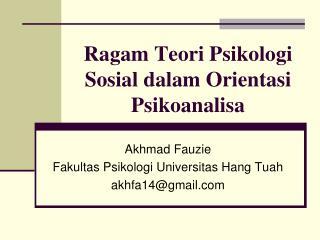 Ragam Teori Psikologi Sosial dalam Orientasi Psikoanalisa