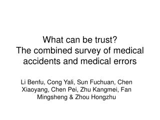 What can be trust? The combined survey of medical accidents and medical errors