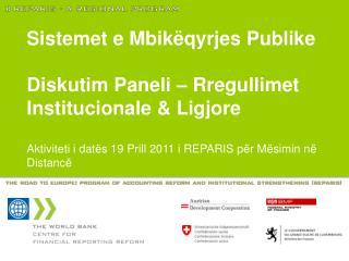 Sistemet e Mbikëqyrjes Publike Diskutim Paneli – Rregullimet Institucionale & Ligjore